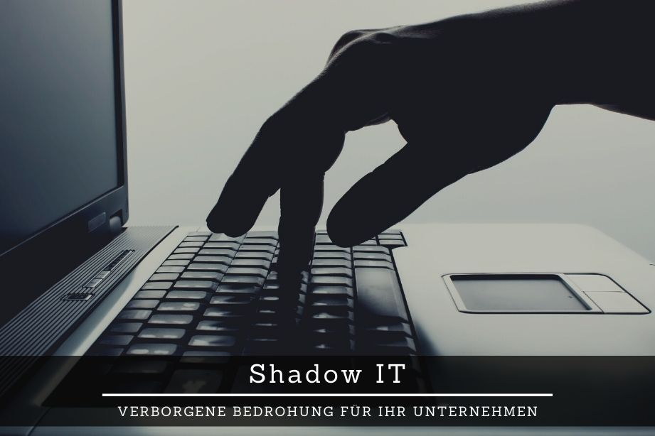 Bedrohungen durch Shadow IT